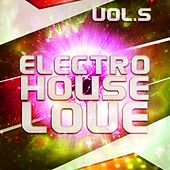 Electro House Love, Vol. 5 - EP by Various Artists