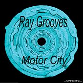 Motor City by DJ Ray Grooves