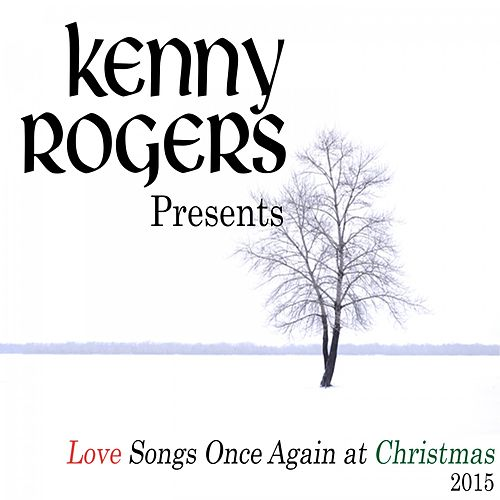 Kenny Rogers Presents Love Songs Once Again at Christmas (2015) by Kenny Rogers