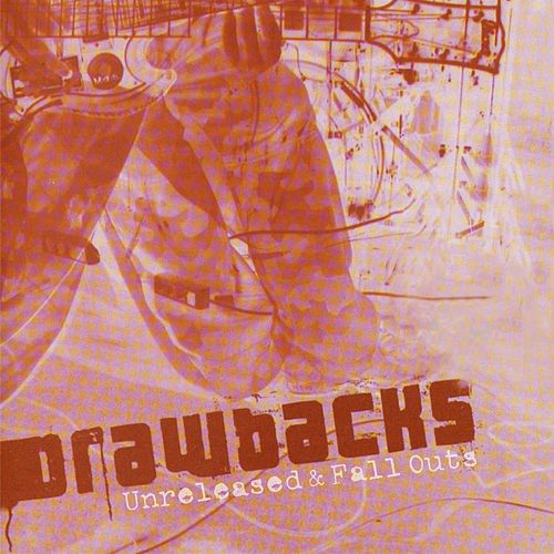 Unreleased & Fall Outs von Drawbacks