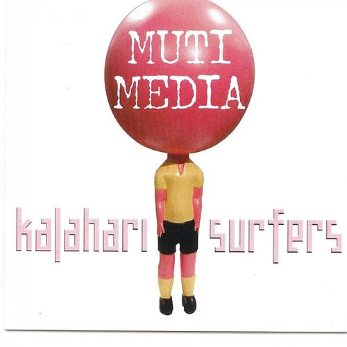 Multi Media by Kalahari Surfers