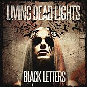 Black Letters by Living Dead Lights