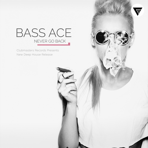 Never Go Back by Bass Ace