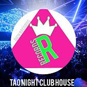Tao Night Club House by Various Artists