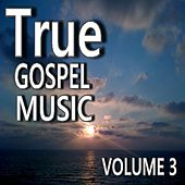 True Gospel Music, Vol. 3 by Mark Stone