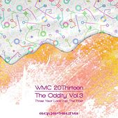THE ODDITY, Vol. 3 - Three Year Look Into The Past (THE WMC 20Thirteen Compilation) by Various Artists