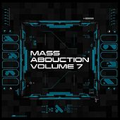 Mass Abduction, Vol. 7 by Various Artists