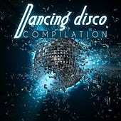Dancing Disco Compilation by Various Artists