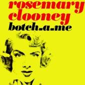 Botch-a-Me (Ba-Ba-Baciami Piccina) by Rosemary Clooney