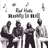Ready To Roll by The Red Hots