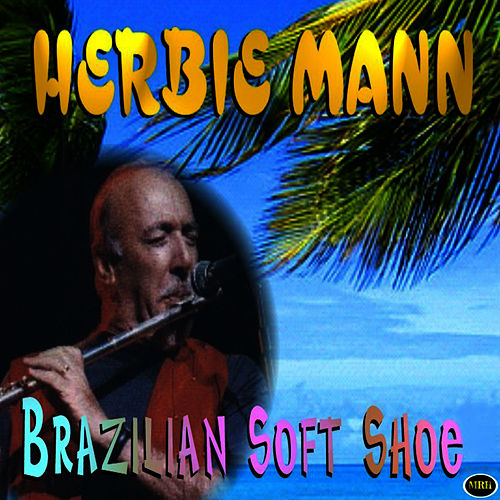 Brazilian Soft Shoe by Herbie Mann