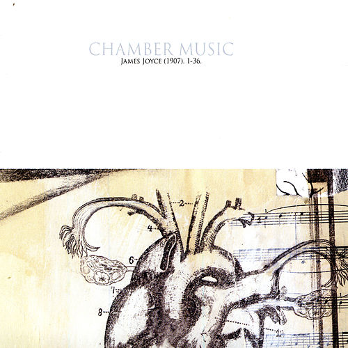 Chamber Music - James Joyce (1907). 1-36. by Various Artists