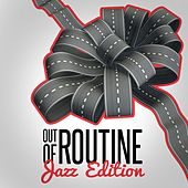 Out of Routine: Jazz Edition by Various Artists
