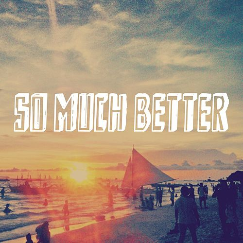 So Much Better by Red Tape Riot