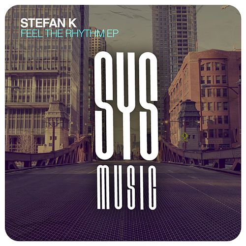 Feel The Rhythm EP by Stefan K