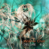 Winter Chill Deluxe 6.0 by Various Artists