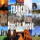 Français dans le monde by Various Artists