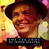 Los 100 Años De Frank Sinatra Vol. 5 by Frank Sinatra