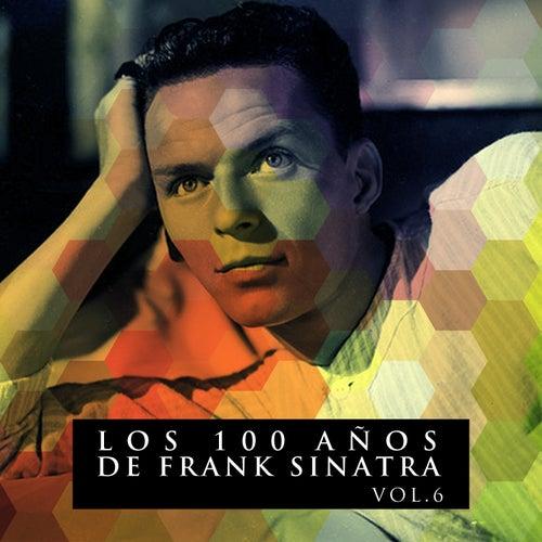 Los 100 Años De Frank Sinatra Vol. 6 by Frank Sinatra
