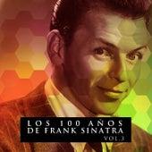Los 100 Años De Frank Sinatra Vol. 3 by Frank Sinatra