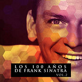 Los 100 Años De Frank Sinatra Vol. 2 by Frank Sinatra