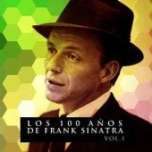 Los 100 Años De Frank Sinatra Vol. 1 by Frank Sinatra