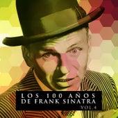 Los 100 Años De Frank Sinatra Vol. 4 by Frank Sinatra