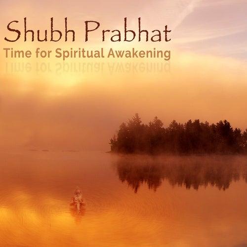 Shubh Prabhat - Time for Spiritual Awakening by Rattan Mohan Sharma