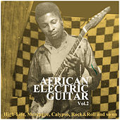 African Electric Guitar Vol.2, High-Life, Merengue, Calypso, Rock&Roll and so On by Various Artists