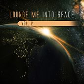 Lounge Me into Space, Vol. 2 by Various Artists