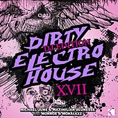 Dirty Electro House, Vol.XVII (DJ Edition) von Various Artists