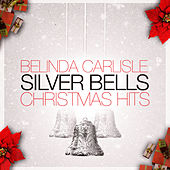 Silver Bells Christmas Hits by Belinda Carlisle
