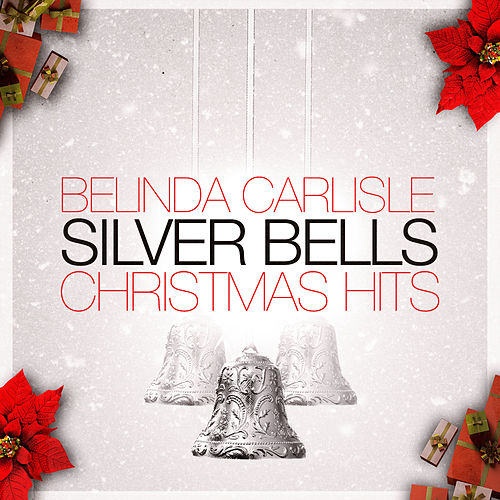 Silver Bells Christmas Hits by Belinda Carlisle