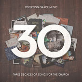 30: Three Decades of Songs for the Church by Sovereign Grace Music