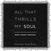 All That Thrills My Soul by Sovereign Grace Music