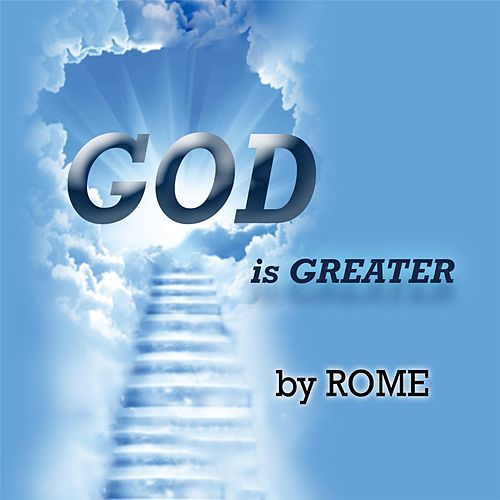 God Is Greater by Rome
