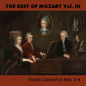 The Best of Mozart Vol. III, Violin Concertos Nos. 3-4 by Various Artists