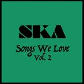 Ska Songs We Love Vol. 2 by Various Artists