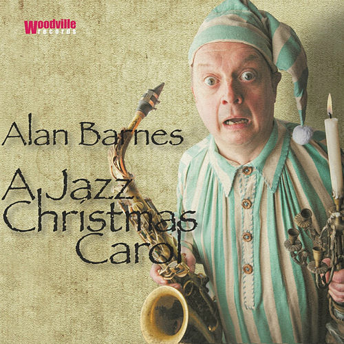 A Jazz Christmas Carol by Alan Barnes