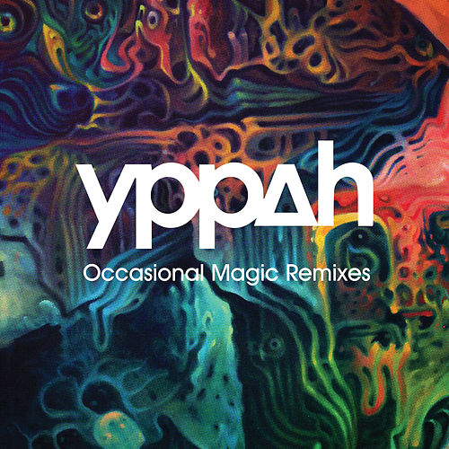 Occasional Magic Remixes EP by Yppah