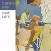 Caribbean Cruise von Conway Twitty