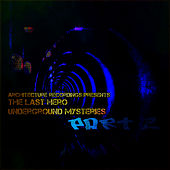 Underground Mysteries, Pt. 2 by The Last Hero