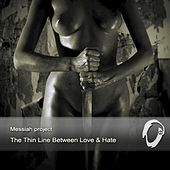 Thin Line Between Love and Hate by Messiah Project