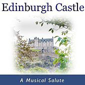 Edinburgh Castle: A Musical Salute by Various Artists