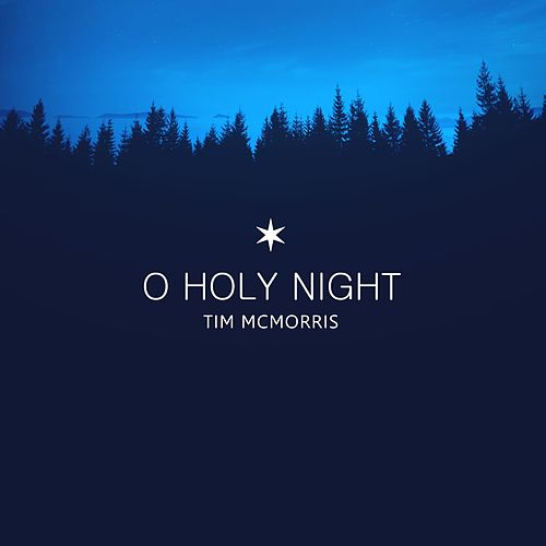 O Holy Night by Tim McMorris
