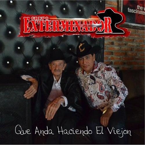 Que Anda Haciendo el Viejon by Grupo Exterminador