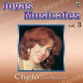 Joyas Musicales, Vol. 3: Con Mariachi by Chelo