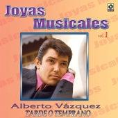 Joyas Musicales, Vol.1: Tarde o Temprano by Alberto Vazquez