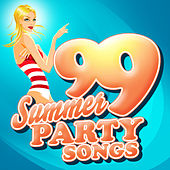 99 Summer Party Songs by Various Artists
