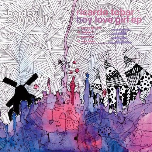 Boy Love Girl EP by Ricardo Tobar